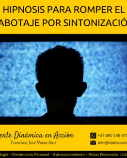 Hipnosis para romper el sabotaje por sintonización Agosto 2016